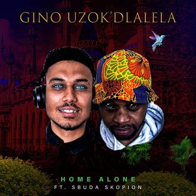 Gino Uzokdlalela – Home Alone ft. Sbuda Skopion