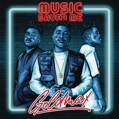 GoldMax – Music Saved Me (Album)