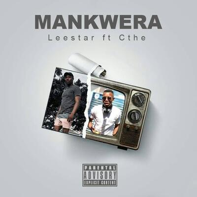 Leestar – Mankwera ft. Aisuka We Cthe