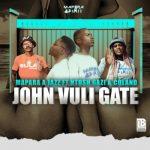 Mapara A Jazz – John Vuli Gate ft. Ntosh Gazi & Calona