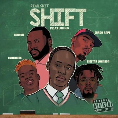 Riah Skit – Shift ft. Reason, BigStar Johnson, Touchline & Cardo Raps