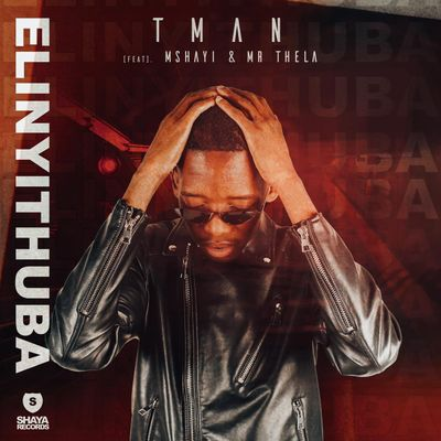 T-Man – Elinyithuba Ft. Mshayi & Mr Thela