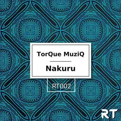 TorQue MuziQ – Nakuru (Original Mix)