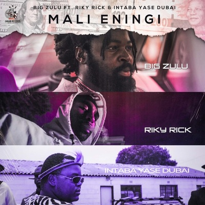 Big Zulu – Mali Eningi Feat. Riky Rick & Intaba Yase Dubai