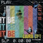 Cairo Cpt – Let It Be