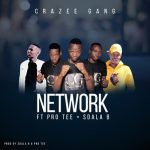 Crazy Gang – Network Ft. Pro-Tee & Sdala B