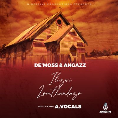 De'Moss & Angazz – Ilizwi Lomthandazo Ft. A.Vocals