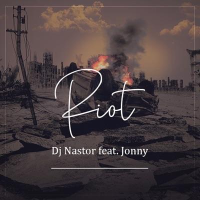 DJ Nastor – Riot Ft. Jonny