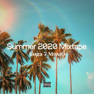 Guga 7 MusiQ – Summer 2020 Mixtape