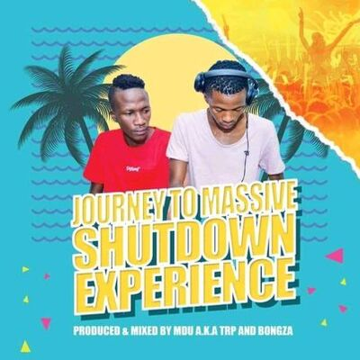MDU aka TRP & Bongza – Journey To Massive Shutdown Experience Mix