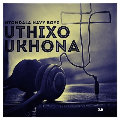 Mtomdala Navy Boyz – Uthixo Ukhona 2.0