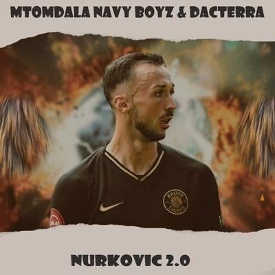Mtomdala Navy Boyz & Dacterra – Nurkovic 2.0