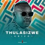 Thulasizwe – Bukuphi Ft. Prince Bulo
