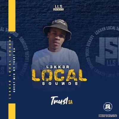 Trust SA – Local Lekker Sounds (Guest Mix)