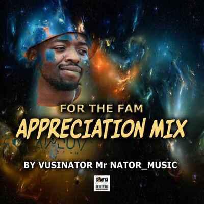 Vusinator – For The Fam Appreciation Mix.