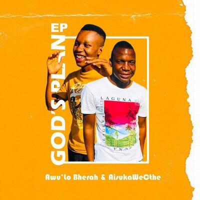 Awu'Lo Bherah & Aisuka We Cthe – God's Plan EP