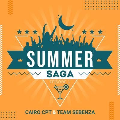 Cairo Cpt & Team Sebenza – Summer Saga Episode 1 (6-tracks EP)