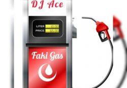 DJ Ace – Faki Gas