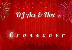 DJ Ace & Nox – Crossover
