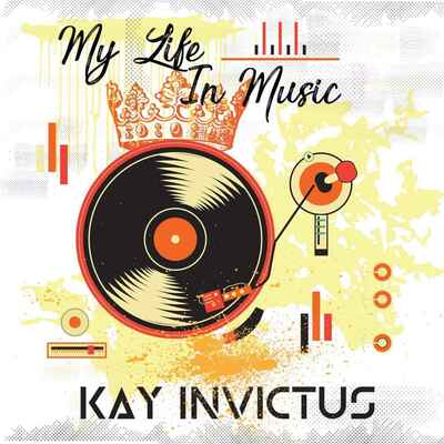 Kay Invictus – My Life In Music Mix