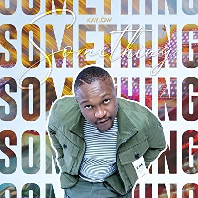 Kaylow – Something (Mp3 & Music Video)