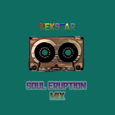Kek'star – Soul Eruption Mix