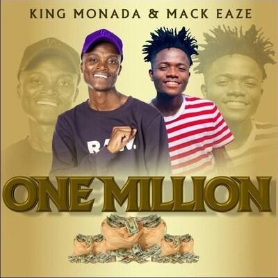 King Monada & Mack Eaze – One Million