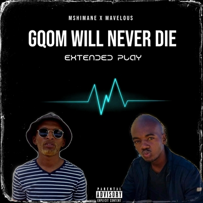 Mshimane & Dj Mavelous – Gqom Will Never Die EP