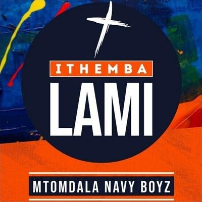 Mtomdala Navy Boyz – Ithemba Lami