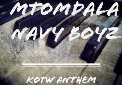 Mtomdala Navy Boyz – KOTW Anthem