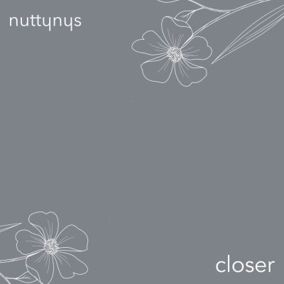 Nutty Nys – Closer