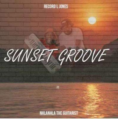 Record L Jones – Sunset Groove ft. Nhlanhla The Guitarist