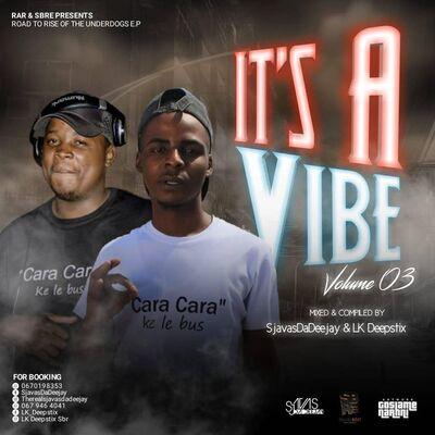 Sjavas Da Deejay & Lk Deepstix – It's a Vibe Vol.3