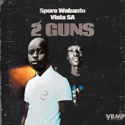 Sporo Wabantu & Vistar SA – 2 Guns