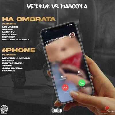 Vetkuk vs Mahoota – ePhone ft. Gaba Cannal, Mfundo Khumalo, Kwesta, Bontle Smith, Thebe & Moonkie