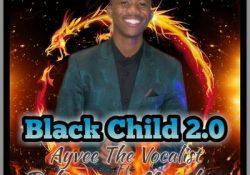 Ayvee The Vocalist – Black Child 2.0 (Vocal Version) ft. Bobstar no Mzeekay
