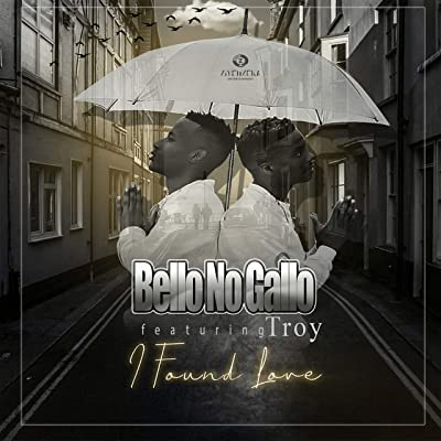 Bello No Gallo – I Found Love ft. Troy