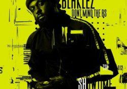 Blaklez – Don't Mind The BS EP