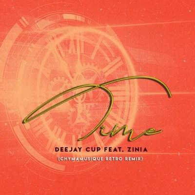 Deejay Cup – Time (Chymamusique Retro Remix) ft. Zinia