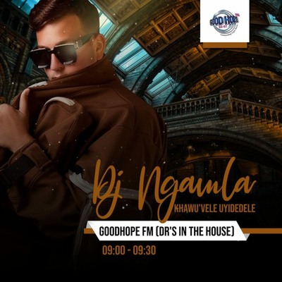 DJ Ngamla – Good Hope FM (Dr's In The House 15 Jan Mix)