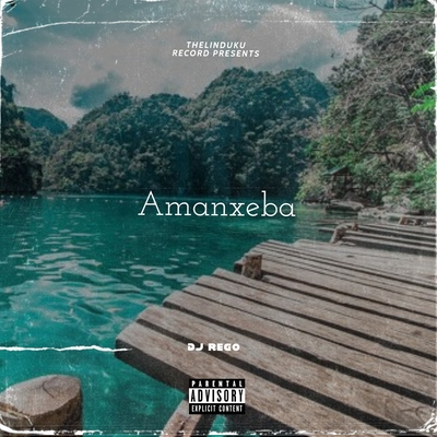 DJ Rego – Amanxeba