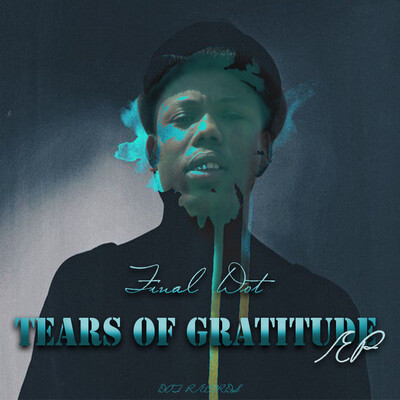 Final Dot – Tears Of Gratitude EP