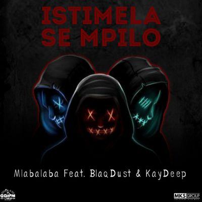 Mlabalaba – Istimela Se Mpilo ft. BlackDust & KayDeep