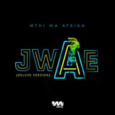 Mthi Wa Afrika – Jwae (Deluxe Version)