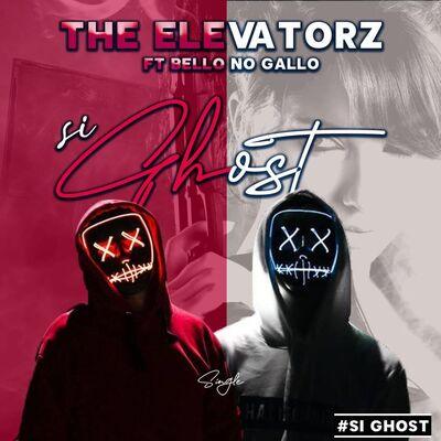The Elevatorz – SiGhost ft. Bello No Gallo