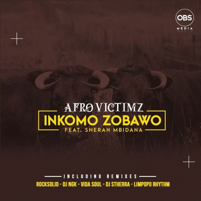 Afro Victimz – Inkomo Zobawo (Dj NGK Remix) ft. Snerah Mbidana