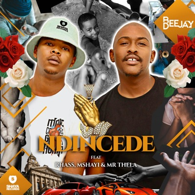 bee-deejay-–-ndincede-ft-rhass-mshayi-mr-thela