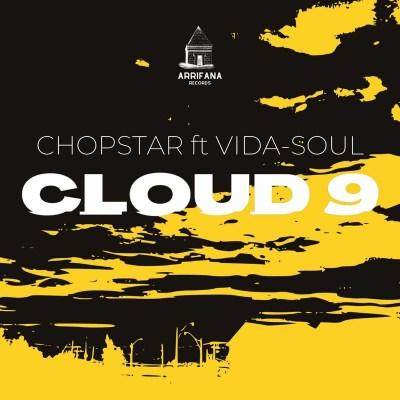 Chopstar – Cloud 9 ft. Vida-Soul (Original Mix)