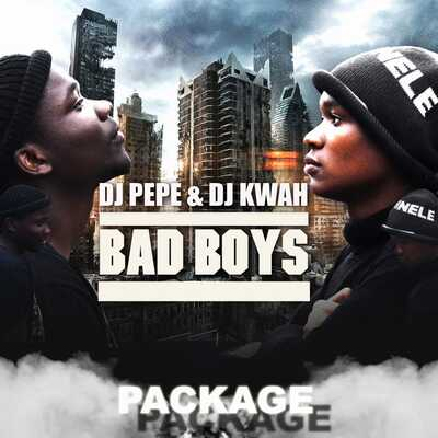 Dj Pepe & Kwah (NSG) – Bad Boys Package