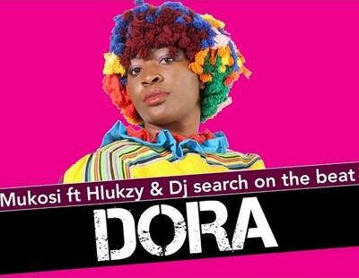 Mukosi – Dora ft. Hlukzy & DJ Search On The Beat